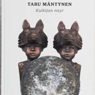 Taru Mäntynen, Kulkijan näyt (382021)